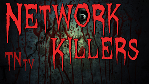 TNtv image network killers in horror letters with monster eye in the background